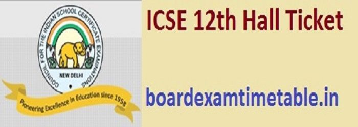 ICSE 12th Hall Ticket 2020